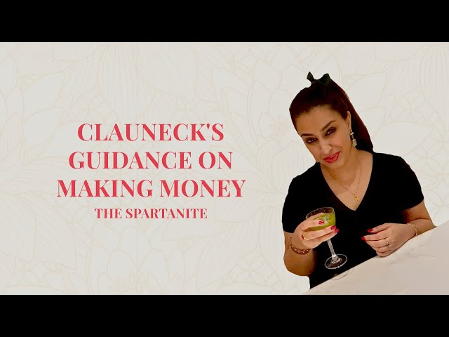 CLAUNECK'S GUIDANCE ON MAKING MONEY