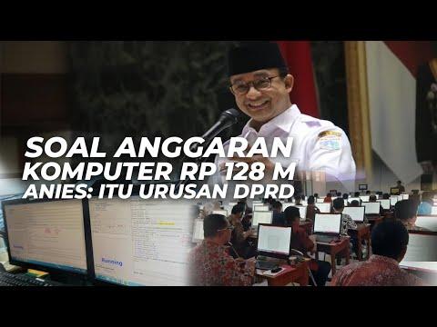 Soal Anggaran Komputer Sebesar Rp 128 M, Anies Baswedan: Itu Urusan DPRD