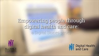 Empowering people through digital health and care: a Digital Stories series