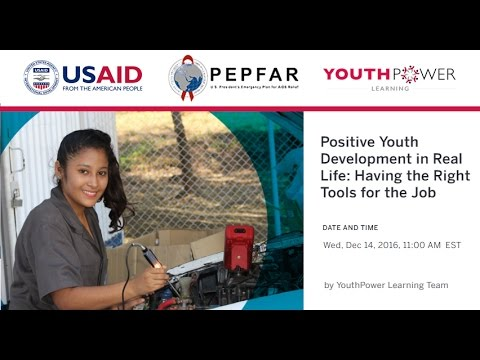 YouthPower Learning: Positive Youth Development in Real Life: Having the Right Tools for the Job