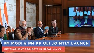 PM Modi & PM KP Oli jointly launch development projects in Nepal via VC