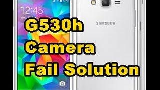 Samsung Galaxy Grand Prime  G530h Camera Fail Solution