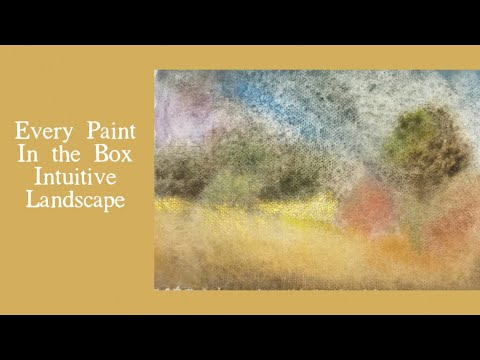 Art is for Everyone: Every Paint in the Box Intuitive Landscape