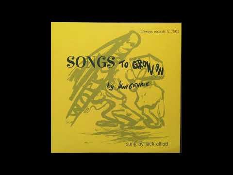 Jack Elliott  Songs to Grow On by Woody Guthrie (1961 Children's Folk) FULL ALBUM