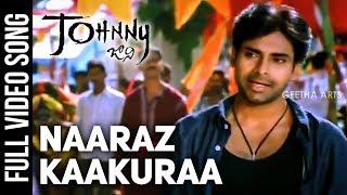 Download Naaraz Kaakuraa Full Video Song   Johnny Video Songs   Pawan Kalyan   Ramana Gogula   Geetha Arts