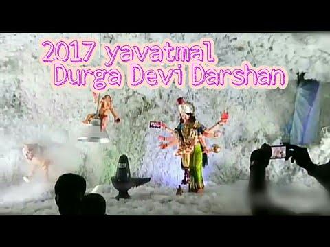 Yavatmal Durga Devi Darshan 2017