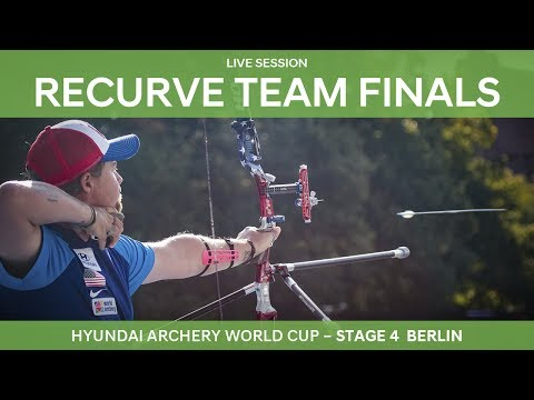 Full session: Recurve Team Finals   Berlin 2017 Hyundai Archery World Cup S4