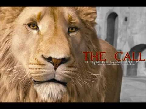 The Call, Official song of The Chronicles of Narnia: Prince Caspian.