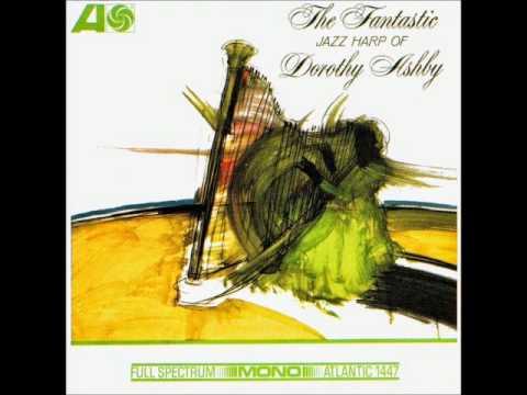 Dorothy Ashby - The Fantastic Jazz Harp Of Dorothy Ashby (1965) (US, Harp Jazz)