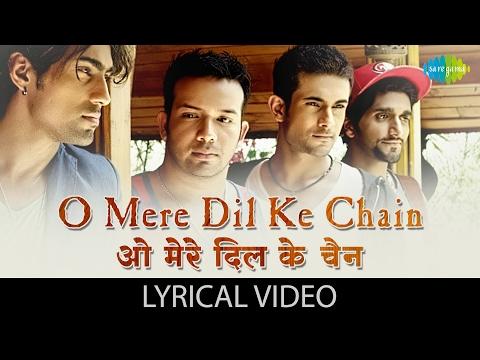 O Mere Dil Ke Chain with lyrics | ओ...