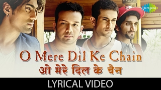 Enjoy the lyrical video o mere dil ke chain by sanam song information is given below, song: - artist: music director: r.d.bur...