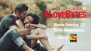 #LoveBytes Season 2 - Starts Oct 11 – Promo