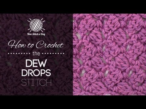 Dew Drop Wrap Free Crochet Pattern : How to Crochet the Dew Drop Stitch - YouTube