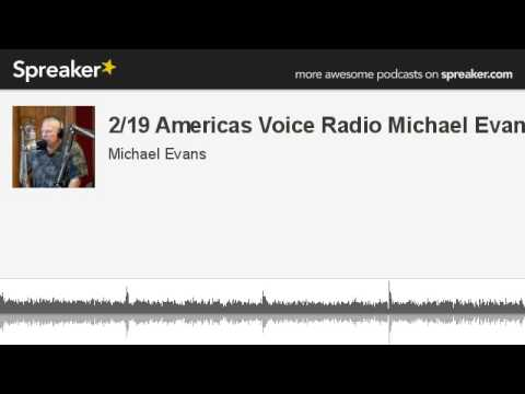 2/19 Americas Voice Radio Michael Evans (made with Spreaker)