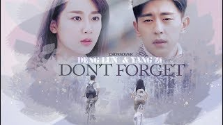 DENG LUN & YANG ZI : DON'T FORGET CROSSOVER