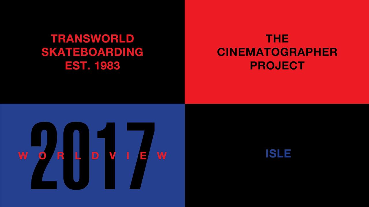 The Cinematographer Project, World View: ISLE | TransWorld SKATEboarding