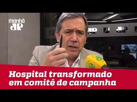 Hospital onde está Bolsonaro foi transformado em comitê de campanha | Marco Antonio Villa