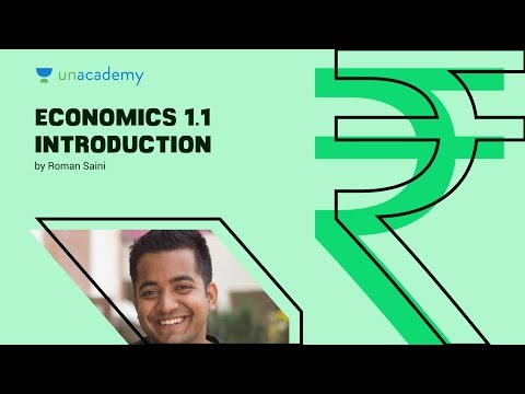 Economics 1.1 Introduction by Roman Saini: Unacademy tutorial