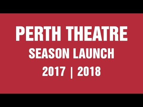 Perth Theatre Season 2017 - 2018 Launch