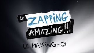 Le Zapping Amazing : Le making-of