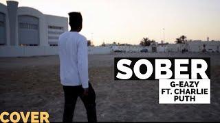 Sober - G-Eazy ft. Charlie Puth Cover | Rap
