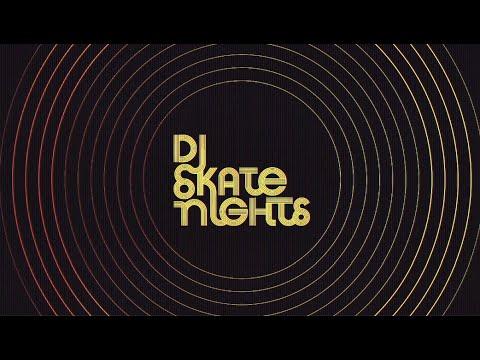 DJ Skate Nights 2019