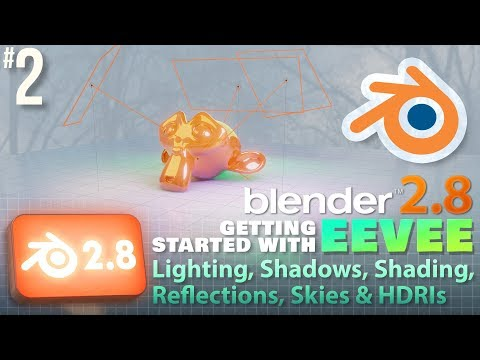 Blender 2.8: Getting Started With EEVEE: Lights, Shadows, Shading, Reflections, Skies And HDRIs #b3d