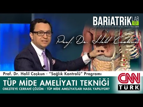 Prof. Dr. Halil Coşkun - CNNTürk / Tüp Mide ve Ameliyat Tekniği Hakkında Bilgilendirme