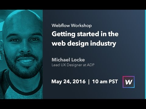 Webflow Workshops #41: Getting starting in the web design industry