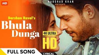 Ek Pal Me Tumko Bhula Dunga Full Song | Bhula Dunga | Darshan Raval | Sidharth Shukla |Shehnaaz Gill