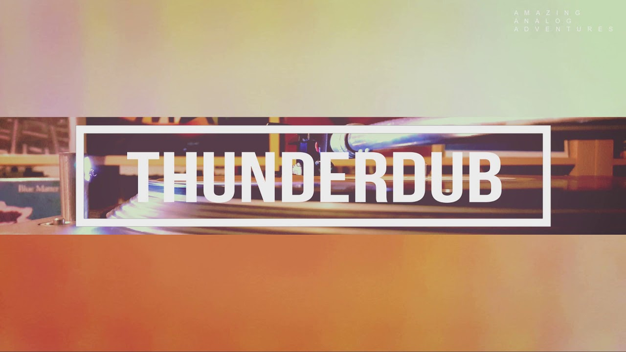 5254cda050b77 Amazing Analog Adventures - Thunderdub - YouTube
