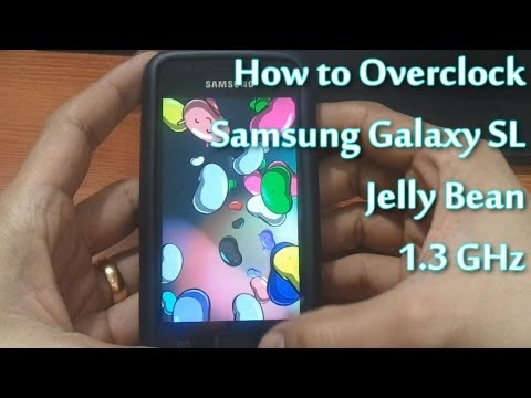 How to overclock Samsung Galaxy SL i9003 on Jelly Bean