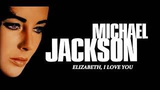 Michael Jackson - Elizabeth, I Love You (Studio Version) (Audio Quality CDQ)
