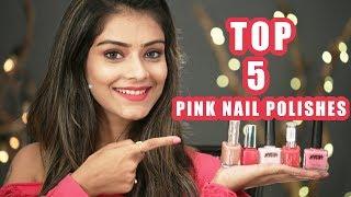 Top 5 Pink Nail Polishes | Nail Polish Review | Nail Polish Tutorial | Foxy Makeup Tutorials