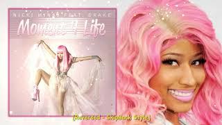 Moment 4 Life - Nicki Minaj (ft. Drake) [Reversed -SkipBack Style]