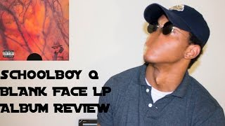 schoolboy q blank face lp album review    dope decibel