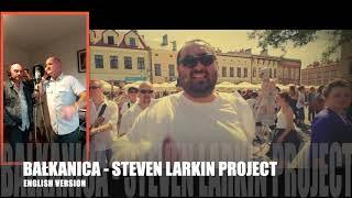 BAŁKANICA - STEVEN LARKIN PROJECT (original artist - PIERSI, official ENGLISH version, 2019)