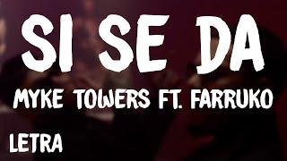 Myke Towers - Si Se Da (Letra/Lyrics) ft. Farruko