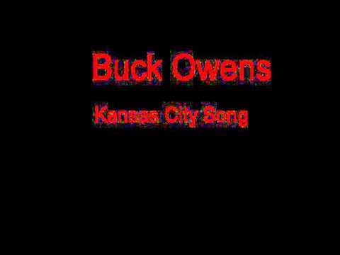 Buck Owens Kansas City Song + Lyrics