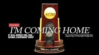The ncaa women's final four championship trophy is 'coming home'