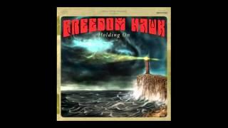 Freedom Hawk - Holding On (2011) (Full Album)