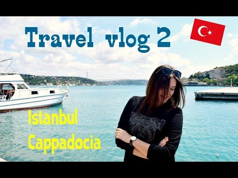 Travel vlog to Turkey ( Istanbul & Cappadocia)