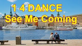 1 4 DANCE   - See Me Coming