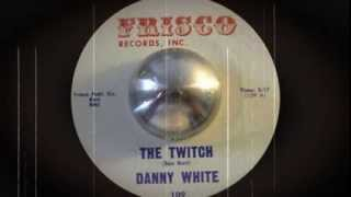Danny White - The Twitch