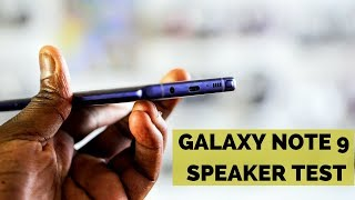 Galaxy Note 9 Speaker Test!!!