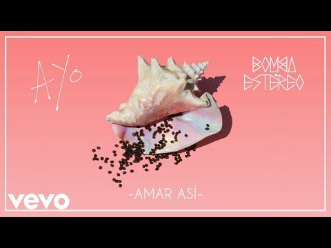 Bomba Estéreo - Amar Así (Audio)