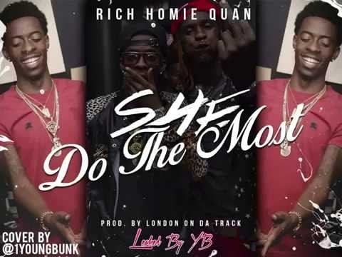 Rich Homie Quan ft Young Thug - She Do The Most - rich homie quan - she do the most ft. young thug