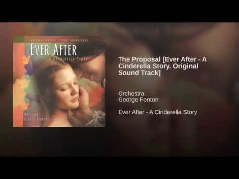The Proposal [Ever After - A Cinderella Story. Original ...