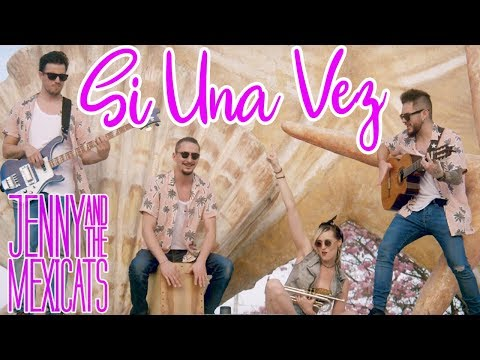 Si Una Vez - Jenny And The Mexicats (Official Video)