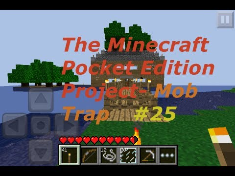 The Minecraft Pocket Edition Project: episode 25; mob trap!